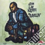 John Lee Hooker - Travelin' cd musicale di Hooker john lee