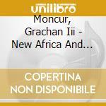 New africa cd musicale di Moncur grachan iii