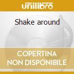 Shake around cd musicale di Ray Smith