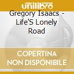 Lifes lonely road cd musicale di Gregory Isaacs