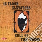Bull of the woods + 10 bonus track cd musicale di 13th floor elevetors
