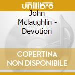 Devotion cd musicale di John Mclaughlin