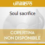 Soul sacrifice cd musicale