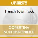 Trench town rock cd musicale di Bob Marley