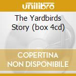 THE YARDBIRDS STORY (BOX 4CD) cd musicale di YARDBIRDS