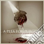 The marriage of heaven & hell cd musicale di A PLEA FOR PURGING