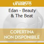 BEAUTY & THE BEAT                         cd musicale di EDAN