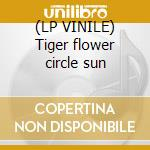 (LP VINILE) Tiger flower circle sun lp vinile di Christopher Willits