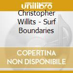 SURF BOUNDARIES cd musicale di Christopher Willits