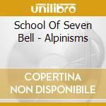 ALPINISMS cd musicale di SCHOOL OF SEVEN BELL