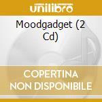 MOODGADGET                                cd musicale di Artisti Vari