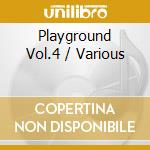 Playground vol.4 cd musicale di Artisti Vari