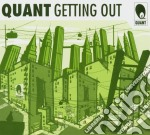 Gettting out cd musicale di Quant