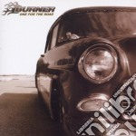 Burner - One For The Road cd musicale