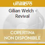 REVIVAL cd musicale di WELCH GILLIAN