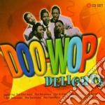 Delights cd musicale di Doo woop (4 cd)