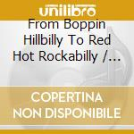 From boppin' hillbilly to ...red hot rockabilly cd musicale di Artisti Vari