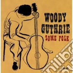 SOME FOLK  (BOX 4 CD) cd musicale di WOODY GUTHRIE