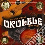 With a little ukulele... cd musicale di C.edwards/kanui/g.fo
