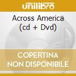 ACROSS AMERICA (CD + DVD) cd musicale di GARFUNKEL  ART