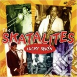 Lucky seven cd musicale di The skatalites (best