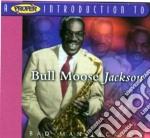 Bad man jackson cd musicale di Bull moose jackson
