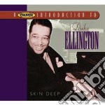 Duke Ellington - Skin Deep cd musicale di Duke Ellington