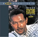 Ballads, blues and bebop cd musicale di Billy Eckstine