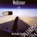 Live - not enough shouting - cd musicale di Wolfstone