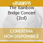 THE RAINBOW BRIDGE CONCERT (2CD) cd musicale di HENDRIX JIMI