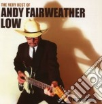 THE VERY BEST OF cd musicale di FAIRWEATHER LOW ANDY