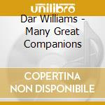 Many great companions cd musicale di Williams Dar