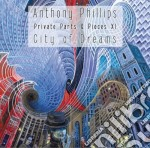 Private parts & pieces xi: city of dream cd musicale di Anthony Phillips