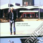 Tom Ovans - Still In This World cd musicale di OVANS TOM