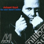 Richard Lloyd - Cover Doesn't Matter cd musicale di LLOYD RICHARD