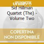 The Sid Hillman Quartet - Volume Two cd musicale di The sid hillman quar