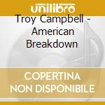 AMERICAN BREAKDOWN cd musicale di CAMPBELL TROY