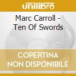 Ten of swords cd musicale di Carroll Marc