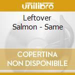 Leftover Salmon - Same cd musicale di Salmon Leftover