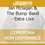 Extra live cd musicale di Mclagan ian & bump band