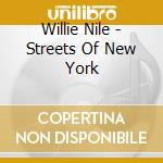 Willie Nile - Streets Of New York cd musicale di NILE WILLIE