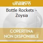 Zoysia cd musicale di Rockets Bottle