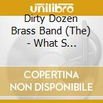 WHAT'S GOING ON cd musicale di DIRTY DOZEN BRASS BAND