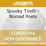 NOMAD POETS - LIVE GERMANY 2004 cd musicale di SPOOKY TOOTH
