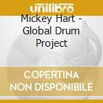 GLOBAL DRUM PROJECT cd musicale di MICKEY HART & ZAKIR HUSSAIN