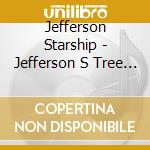Jefferson Starship - Jefferson S Tree Of Liberty cd musicale di JEFFERSON STARSHIP