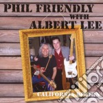 Phil Friendly & Albert Lee - California Rockin' cd musicale di PHIL FRIENDLY & ALBERT LEE