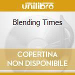 BLENDING TIMES                            cd musicale di COLTRANE RAVI