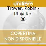 RT@RO.08 cd musicale di TROWER ROBIN