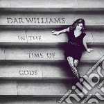 In the time of gods cd musicale di Williams Dar